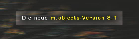 m.objects erscheint in der neuen Version 8.1